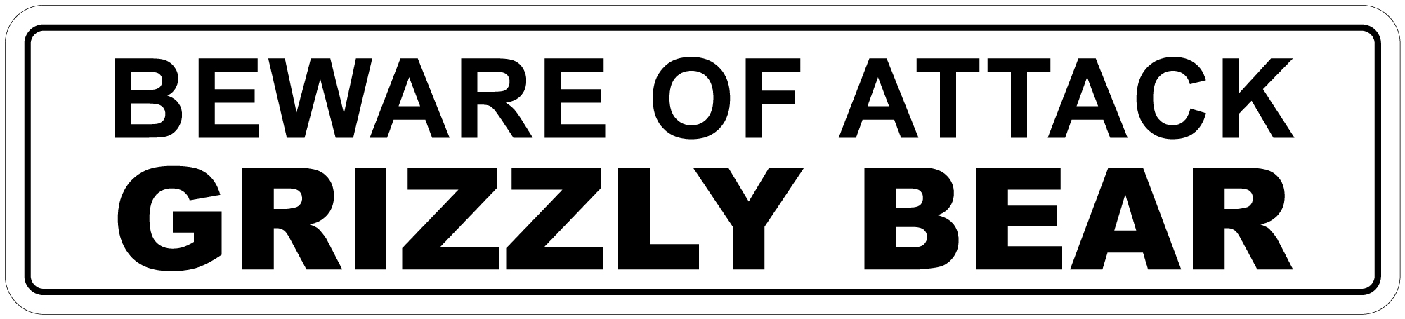 Image Is Loading Aluminum Beware Of Grizzly Bear 4 034